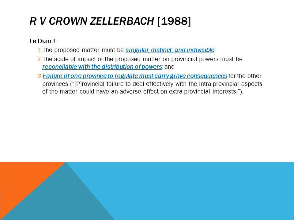 R v Crown Zellerbach [1988] Le Dain J: